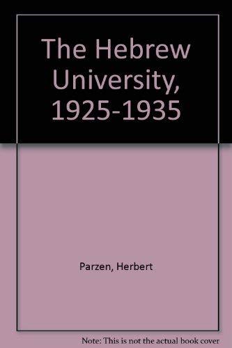 The Hebrew University, 1925-1935 by Parzen, Herbert: Herbert Parzen