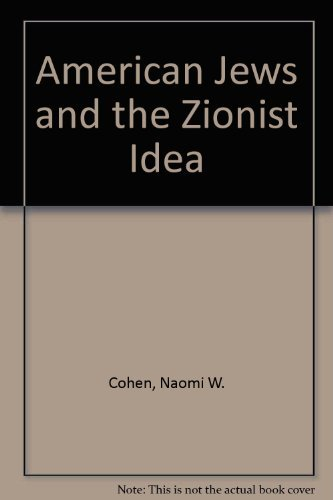 American Jews and the Zionist Idea: Naomi Wiener Cohen