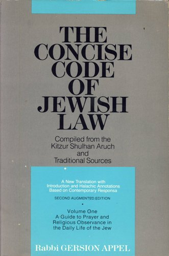 9780870682988: 001: The Concise Code of Jewish Law: Compiled from Kitzur Shulhan Aruch and traditional sources, Daily Prayers And Religious Observances in the Life-Cycle of the Jew, Vol. 1