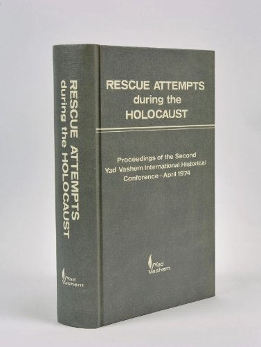 9780870683459: Rescue Attempts During the Holocaust - Proceedings of the second Yad Vashem International Historical Conference April 1974 (English and Hebrew Edition)