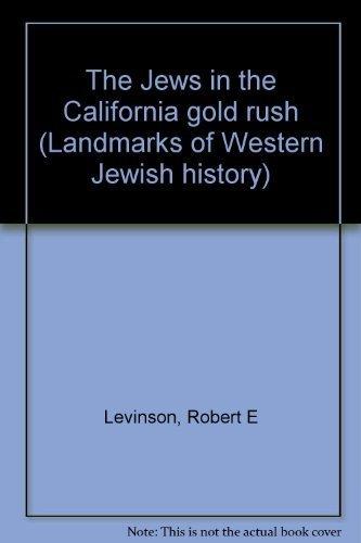 9780870684364: The Jews in the California Gold Rush (Landmarks of Western Jewish history)