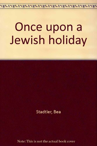 Once Upon a Jewish Holiday: Bea Stadtler