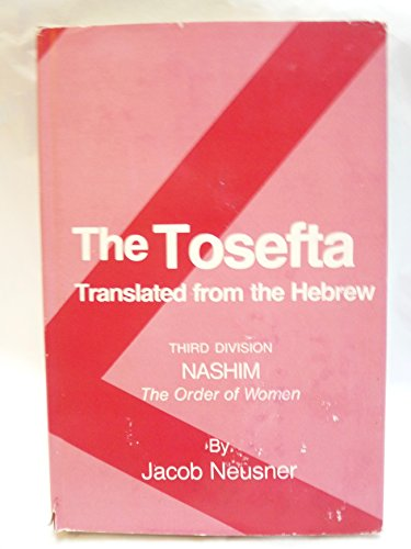 9780870686849: Tosefta. Tr from the Hebrew by Jacob Neusner. Vol 3 (The Order of Women)