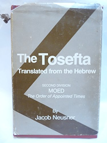 The Tosefta, Vol. 2: Moed (The Order of Appointment Times): Neusner, Jacob