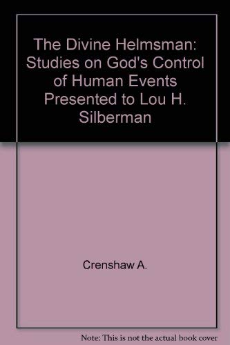 9780870687006: The Divine Helmsman: Studies on God's Control of Human Events Presented to Lou H. Silberman