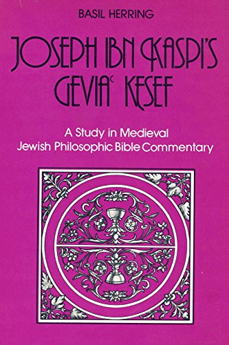 9780870687167: Joseph Ibn Kaspi's Gevia Kesef: A Study in Medieval Jewish Philosophic Bible Commentary (English and Hebrew Edition)