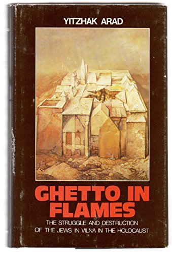 9780870687532: Ghetto in Flames: The Struggle and Destruction of the Jews in Vilna in the Holocaust (English and Hebrew Edition)