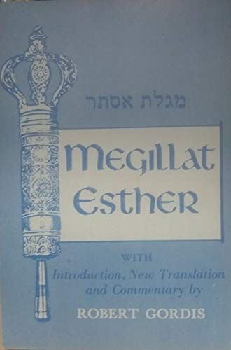 9780870687631: Megillat Esther: The Masoretic Hebrew Text With Introduction, New Translation and Commentary
