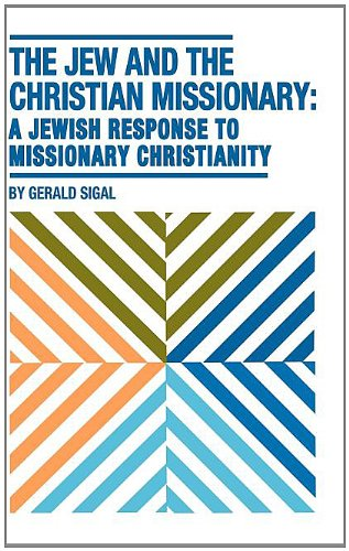 9780870688867: The Jew and the Christian Missionary: A Jewish Response to Missionary Christianity