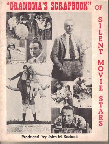 Grandma's scrapbook of silent movie stars: John M Kaduck