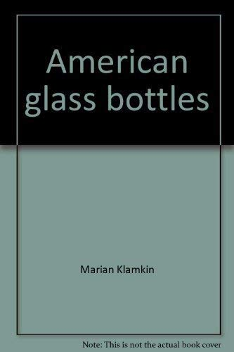 9780870691492: American glass bottles