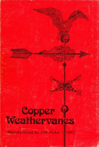 Copper Weathervanes Manufactured by J.W. Fiske 1893