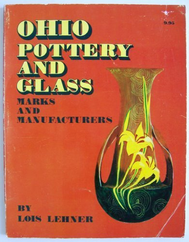 OHIO POTTERY AND GLASS Marks and Manufacturers: Lehner, Lois