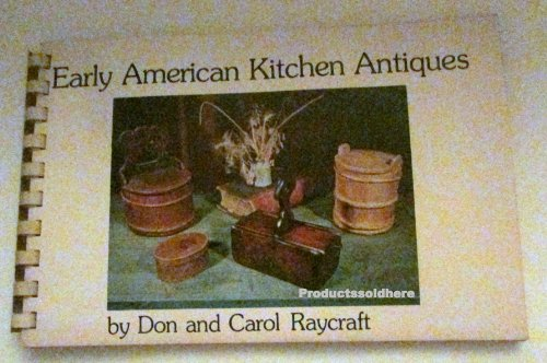 Early American kitchen antiques: Don and Carol Raycraft