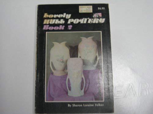 Lovely Hull Pottery Book 2: Sharon Loraine Felker