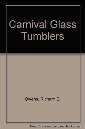 Carnival Glass Tumblers: Owens, Richard E.