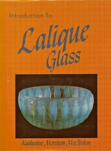 Introduction to Lalique Glass: McClinton, K Morrison