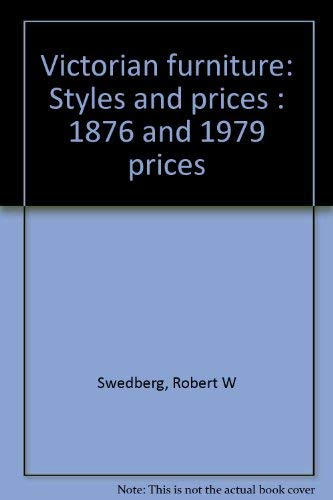 9780870692659: Victorian furniture: Styles and prices : 1876 and 1979 prices