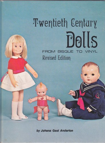TWENTIETH CENTURY DOLLS FROM BISQUE TO VINYL
