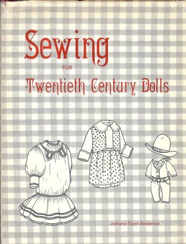 9780870692765: Sewing for Twentieth Century Dolls