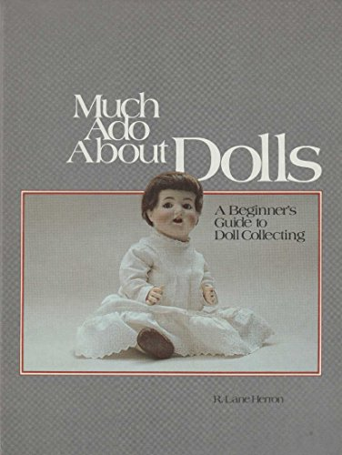 9780870692772: Much ado about dolls: A beginner's guide to doll collecting