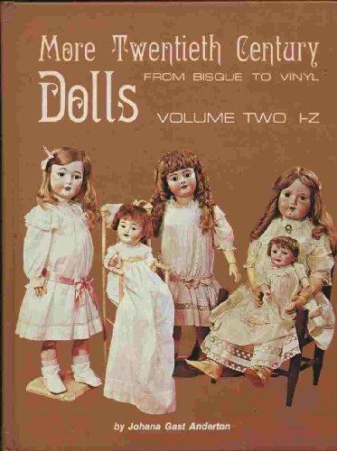 9780870692925: More Twentieth Century Dolls: From Bisque to Vinyl : I-Z: 002