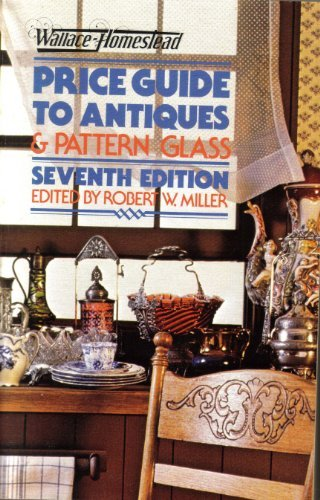 Wallace-Homestead Price Guide to Antiques and Pattern: Miller, Robert W.