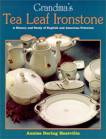 9780870693236: Grandma's Tea Leaf Ironstone, A History and Study of English and American Potteries
