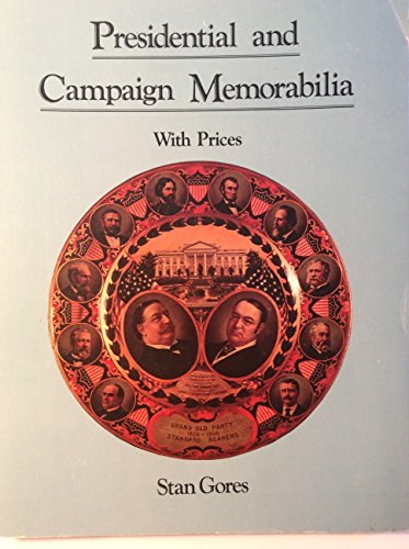 Presidential and Campaign Memorabilia. With Prices.