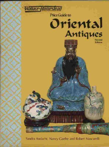 Wallace-Homestead price guide to oriental antiques (0870693824) by Sandra Andacht