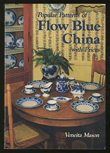 Popular Patterns of Flow Blue China With: Mason, A.E.W.