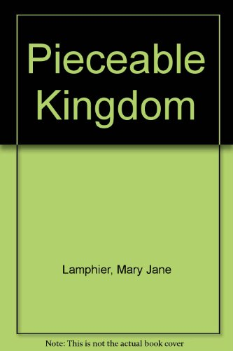 The pieceable kingdom: Lamphier, Mary Jane