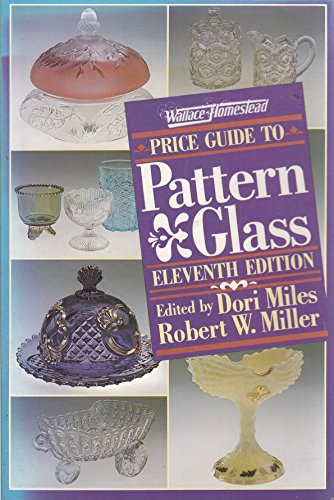 Wallace-Homestead Price Guide to Pattern Glass: Dori Miles