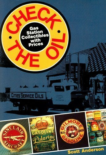 [signed] Check the Oil: Gas Station Collectibles With Prices 9780870694462 Gas Station Collectibles.