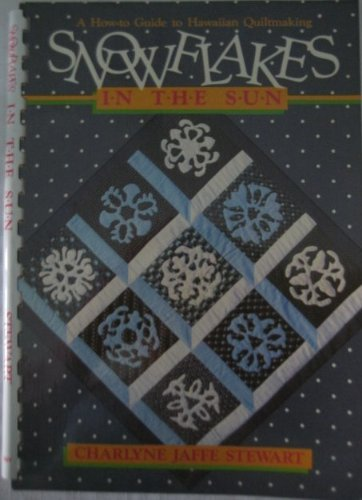 9780870694516: Snowflakes in the Sun: A How to Guide to Hawaiian Quilt Making