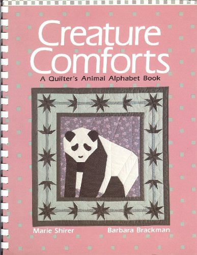 Creature Comforts: A Quilter's Animal Alphabet Book: Shirer, Marie, Brackman,