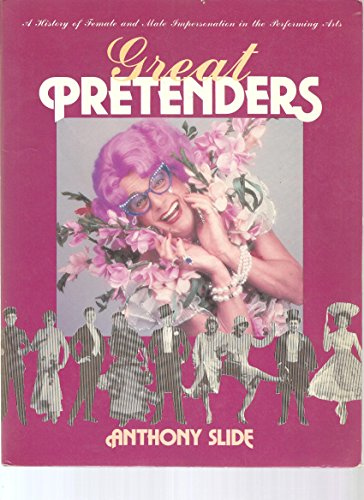 9780870694745: Great Pretenders: A History of Female and Male Impersonation in the Performing Arts