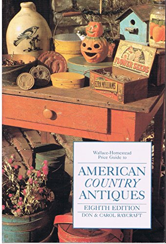 9780870695032: American Country Antiques (Wallace-Homestead Price Guide to American Country Antiques)