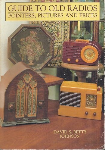9780870695186: Guide to Old Radios: Pointers, Pictures and Prices