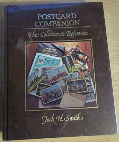 Postcard Companion: The Collector's Reference: Jack H. Smith
