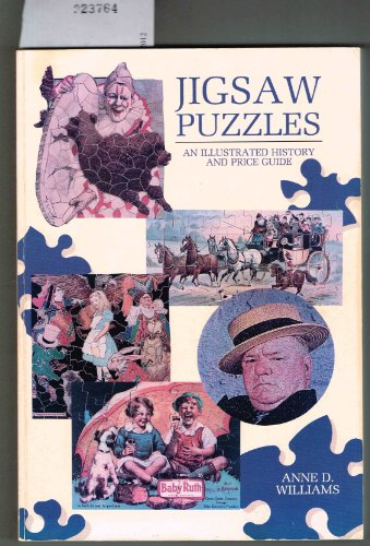 Jigsaw Puzzles: An Illustrated History and Price Guide: Williams, Anne D.