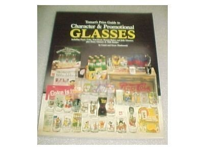 9780870695759: Tomart's Price Guide to Character & Promotional Glasses: Including Pepsi, Coke, Fast-Food, Peanut Butter and Jelly Glasses; Plus Dairy Glasses & Mil