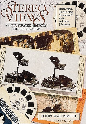 9780870695780: Stereo Views: An Illustrated History and Price Guide