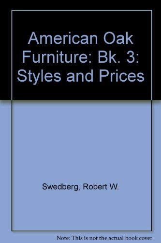 American Oak Furniture: Book III: Swedberg, Robert W.; Swedbery, Harriet