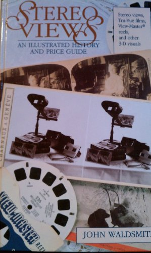 9780870695988: Stereo Views: An Illustrated History and Price Guide