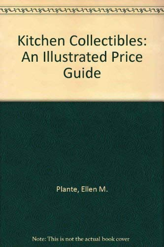 9780870696091: Kitchen Collectibles: An Illustrated Price Guide