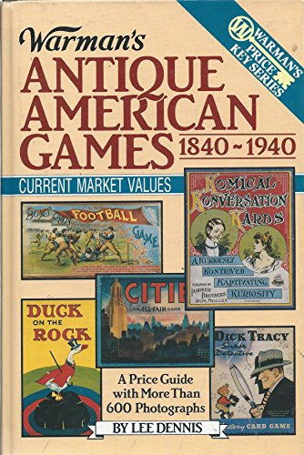 9780870696312: Warman's Antique American Games, 1840-1940 (Encyclopedia of Antiques and Collectibles)