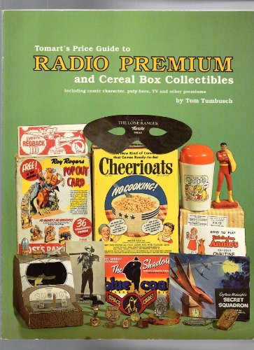 9780870696350: Tomart's Price Guide to Radio Premium and Cereal Box Collectibles: Including Comic Character, Pulp Hero, TV and Other Premiums