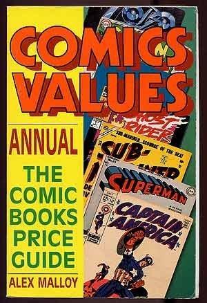 Comics Values Annual: The Comic Book Price Guide: Alex G. Malloy