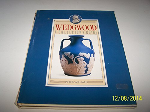 Wedgwood: A Collector's Guide: Williams, Peter